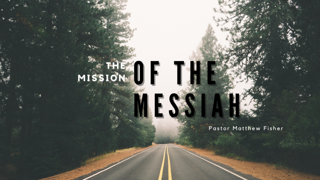The Mission of the Messiah sermon series graphic